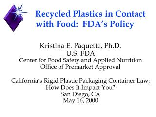 Recycled Plastics in Contact with Food:  FDA's Policy