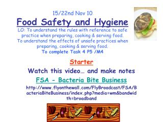 Starter Watch this video… and make notes FSA - Bacteria Bite Business