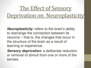 The Effect of Sensory Deprivation on  Neuroplasticity