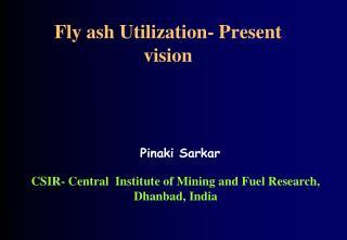 Fly ash Utilization- Present vision