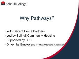 Why Pathways?