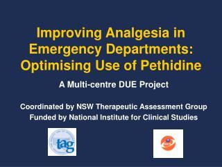 Improving Analgesia in Emergency Departments:  Optimising Use of Pethidine