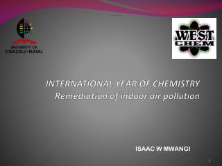 INTERNATIONAL YEAR OF CHEMISTRY Remediation of indoor air pollution