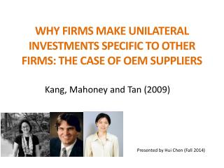 WHY FIRMS MAKE UNILATERAL INVESTMENTS SPECIFIC TO OTHER  FIRMS: THE CASE OF OEM SUPPLIERS