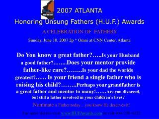 2007 ATLANTA Honoring Unsung Fathers (H.U.F.) Awards A CELEBRATION OF  FATHERS