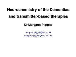 Dr Margaret Piggott margaret.piggott@ncl.ac.uk margaret.piggott@ntw.nhs.uk