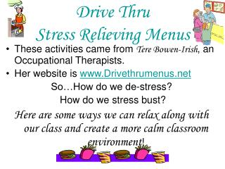 Drive Thru  Stress Relieving Menus