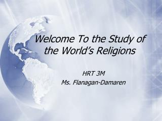 Welcome To the Study of the World�s Religions