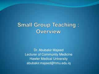 Small Group Teaching :  Overview