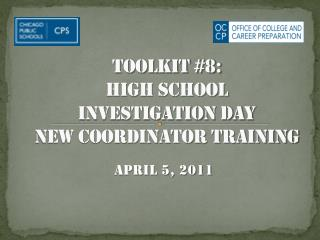 Toolkit #8:  High School  Investigation DaY  NEW Coordinator Training