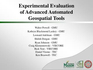 Experimental Evaluation  of Advanced Automated  Geospatial Tools