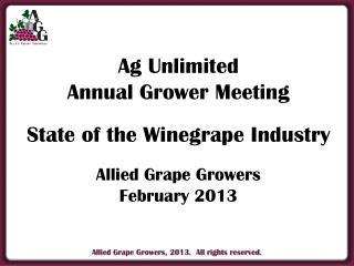 Ag Unlimited Annual Grower Meeting State of the Winegrape Industry Allied  Grape Growers