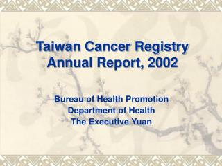 Taiwan C ancer Registry  Annual Report, 2002