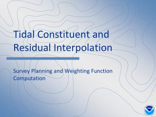 Tidal Constituent and Residual Interpolation Survey Planning and Weighting Function Computation
