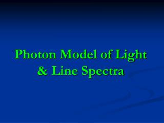 Photon Model of Light & Line Spectra