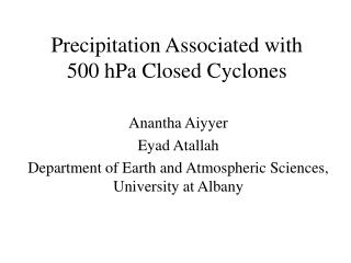 Precipitation Associated with  500 hPa Closed Cyclones
