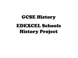 GCSE History EDEXCEL Schools History Project