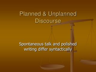 Planned & Unplanned Discourse