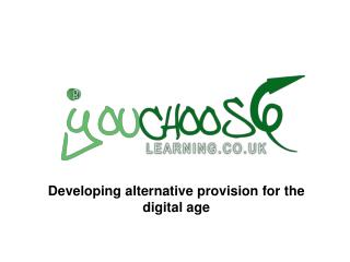 Developing alternative provision for the digital age