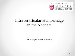 Intraventricular Hemorrhage in the Neonate