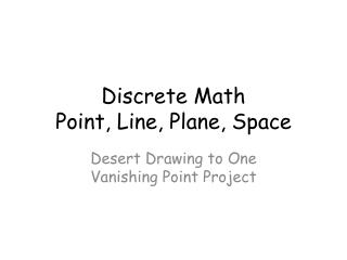 Discrete Math Point, Line, Plane, Space