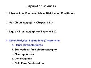 1. Introduction: Fundamentals of Distribution Equilibrium 2. Gas Chromatography (Chapter 2 & 3)
