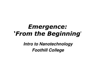 Emergence: �From the Beginning �