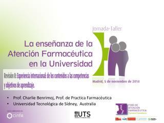 Prof. Charlie Benrimoj, Prof. de Practica Farmacéutica