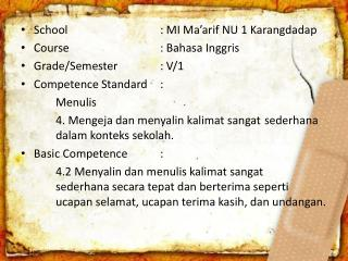 School   : MI Ma arif NU 1 Karangdadap Course   : Bahasa Inggris Grade