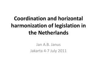 Coordination and horizontal harmonization of legislation in the Netherlands