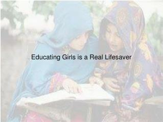Educating Girls is a Real Lifesaver