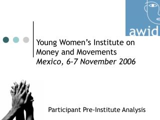Young Women's Institute on Money and Movements Mexico, 6-7 November 2006