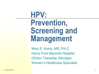 HPV:   Prevention, Screening and Management