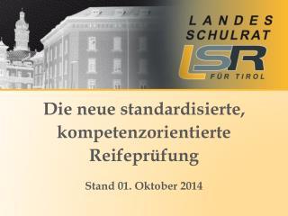 Die  neue standardisierte, kompetenzorientierte Reifeprüfung