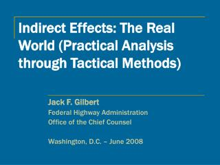 Indirect Effects: The Real World (Practical Analysis through Tactical Methods)