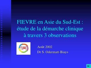 FIEVRE en Asie du Sud-Est : étude de la démarche clinique  à travers 3 observations