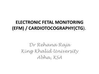 ELECTRONIC FETAL MONITORING  EFM