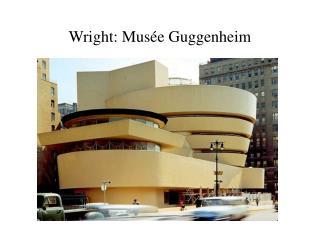 Wright: Musée Guggenheim