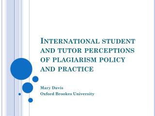 International student and tutor perceptions of plagiarism policy and practice
