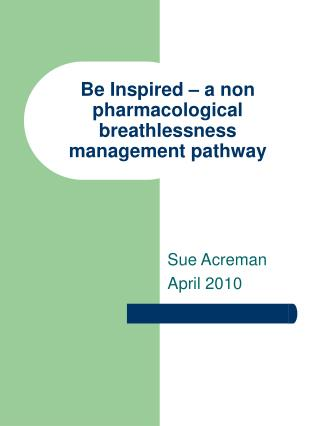 Be Inspired   a non pharmacological breathlessness management pathway