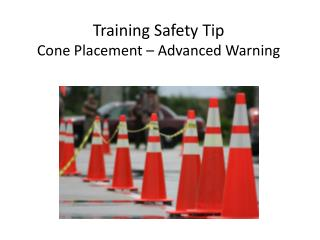 Training Safety Tip Cone Placement – Advanced Warning