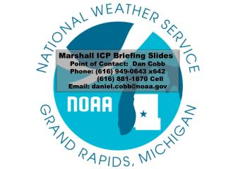Marshall ICP Briefing Slides Point of Contact:  Dan Cobb Phone: (616) 949-0643 x642
