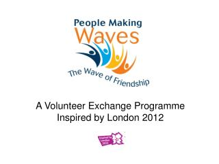 A Volunteer Exchange Programme Inspired by London 2012