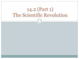 14.2 (Part 1)  The Scientific Revolution