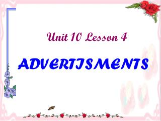 Unit 10 Lesson 4 ADVERTISMENTS