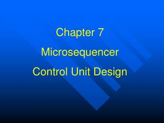 Chapter 7 Microsequencer Control Unit Design