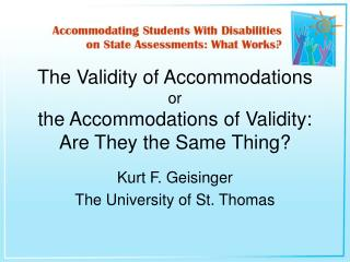 The Validity of Accommodations or the Accommodations of Validity: Are They the Same Thing