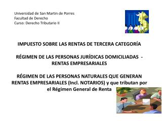 Universidad de San Martin de Porres Facultad de Derecho Curso: Derecho Tributario II