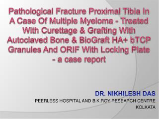 Pathological Fracture Proximal Tibia In A Case Of Multiple Myeloma - Treated With Curettage  Grafting With Autoclaved Bo