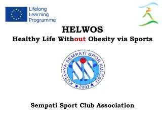 HELWOS Healthy Life With out  Obesity via Sports Sempati Sport Club Association